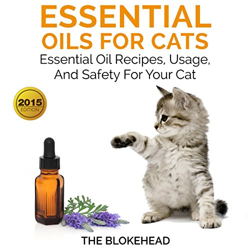 Essential Oils for Cats: Essential Oil Recipes, Usage, and Safety for Your Cat audiobook cover art