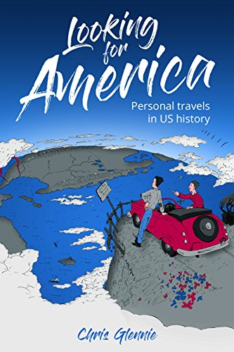Book: Looking for America - Personal Travels in US History by Chris Glennie
