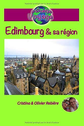 eGuide Voyage: Édimbourg et sa région: Découvrez...