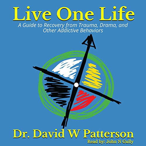 Live One Life     A Guide to Recovery from Trauma, Drama and Other Addictive Behaviors              By:                                                                                                                                 Dr. David W Patterson                               Narrated by:                                                                                                                                 John N Gully                      Length: 3 hrs and 59 mins     Not rated yet     Overall 0.0