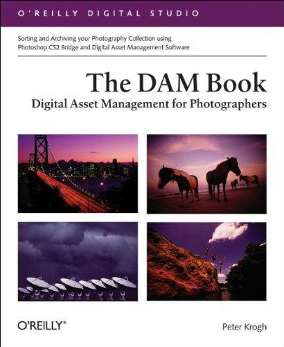 The Dam Book: Digital Asset Management for Photographers (O