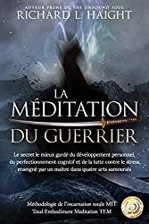 « La méditation du guerrier », Richard L Haight