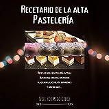 Recetario de la alta Pastelería (Spanish Edition)