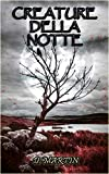Creature della Notte (Italian Edition)