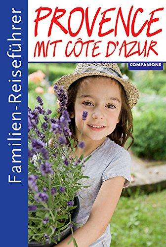 Familienreiseführer Provence, mit Cote d'Azur