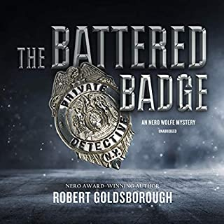 The Battered Badge     A Nero Wolfe Mystery              By:                                                                                                                                 Robert Goldsborough                               Narrated by:                                                                                                                                 L. J. Ganser                      Length: 6 hrs and 31 mins     3 ratings     Overall 4.3