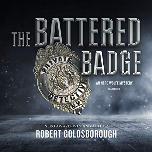 The Battered Badge     A Nero Wolfe Mystery              By:                                                                                                                                 Robert Goldsborough                               Narrated by:                                                                                                                                 L. J. Ganser                      Length: 6 hrs and 31 mins     Not rated yet     Overall 0.0