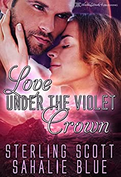 Love Under the Violet Crown (The Passion Quest Book 2) by [Sterling  Scott, Sahalie Blue, Blushing Books]