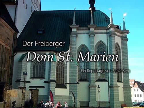 Der Freiberger Dom - Teil 1