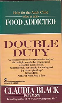 Double Duty: Food Addicted 0345376293 Book Cover