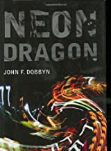 Neon Dragon (Hardscrabble Books-Fiction of New England)