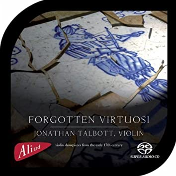Forgotten Virtuosi, Violin showpieces from the early 17th century