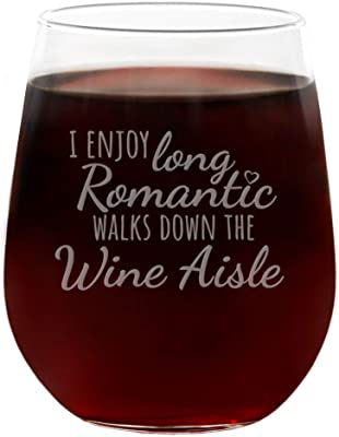 I Enjoy Long Romantic Walks Down the Wine Aisle Funny Cute Wine Glass, Engraved Stemless 21oz, Gift Box, Happy Birthday Gifts for Women or Men, Unique Gift Idea for Her, Mom, Wife, Girlfriend, Sister