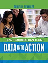 How Teachers Can Turn Data into Action