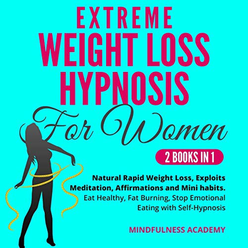 Extreme Weight Loss Hypnosis for Women - 2 Books in 1 cover art