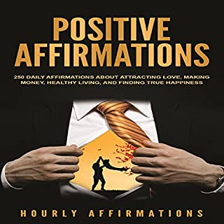 Positive Affirmations: 250 Daily Affirmations About Attracting Love, Making Money, Healthy Living, and Finding True Happiness                   By:                                                                                                                                 Hourly Affirmations                               Narrated by:                                                                                                                                 Dryw McArthur                      Length: 1 hr and 7 mins     25 ratings     Overall 4.8