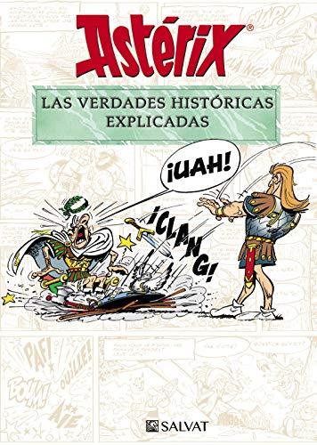 Astérix. Las verdades históricas explicadas (Castellano - A PARTIR DE 10 AÑOS - ASTÉRIX - Especiales)