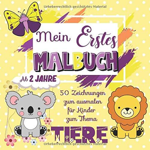 Mein Erstes Malbuch: Ausmalbuch Kinder ab 2 jahre   Kritzel-malbuch Band 1 - Tiere : 50 Hübsche Zeichnungen zum Ausmalen für Ihr Kind   Geschenk mädchen / jungen im Urlaub oder auf Reisen