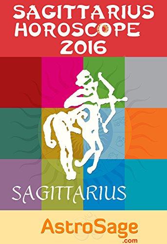 Sagittarius Horoscope 2016 By AstroSage.com: Sagittarius Astrology 2016 (English Edition)