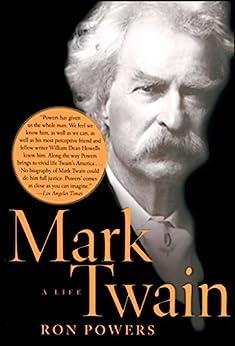 Mark Twain: A Life by [Ron Powers]