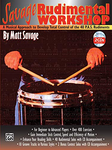 Savage Rudimental Workshop: A Musical Approach to Develop Total Control of the 40 P.A.S. Rudiments, Book & 2 CDs: Bass