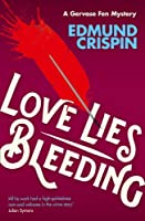 Love Lies Bleeding (A Gervase Fen Mystery) by Edmund Crispin(2015-06-04)