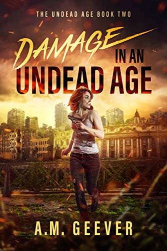 Damage in an Undead Age: Undead Age Series #2 (The Undead Age Series)