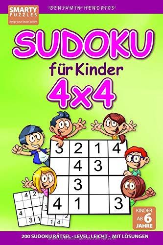 Sudoku für Kinder 4x4 | 200 Sudoku Rätsel | Level: leicht | mit Lösungen | Kinder ab 6 Jahre