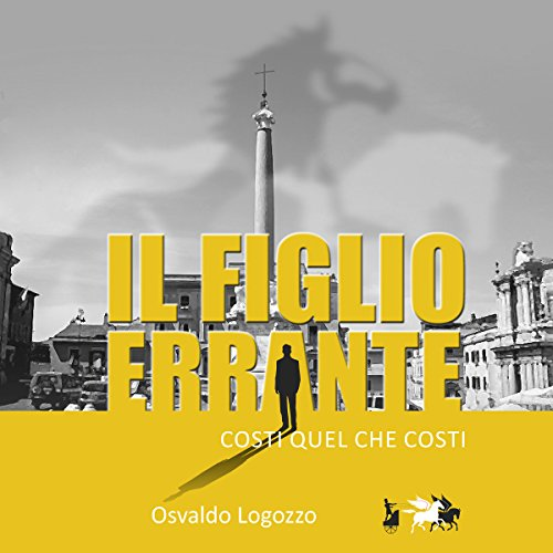 IL FIGLIO ERRANTE: COSTI QUEL CHE COSTI [The Wronging Son: Costs That Cost] audiobook cover art