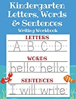 Kindergarten Letters, Words & Sentences Writing Workbook: Kindergarten Homeschool Curriculum Scholastic Workbook to Boost Writing, Reading and Phonics (Trace Letters ABC Print Handwriting Book, Pre K and Kids Ages 3-5)