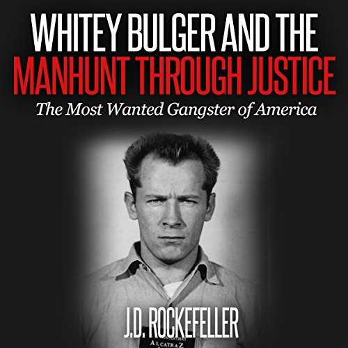 Whitey Bulger and the Manhunt Through Justice Audiobook By J.D. Rockefeller cover art