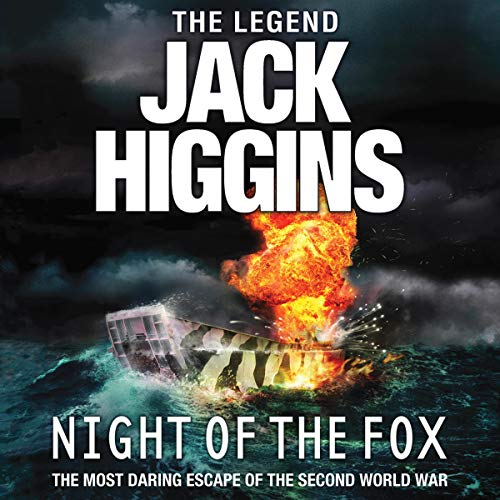 Night of the Fox                   By:                                                                                                                                 Jack Higgins                               Narrated by:                                                                                                                                 Andy Cresswell                      Length: 8 hrs and 57 mins     Not rated yet     Overall 0.0