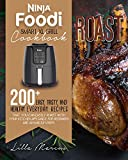 NINJA FOODI SMART XL GRILL COOKBOOK: ROAST: 200+ EASY, TASTY AND HEALTHY EVERYDAY RECIPES THAT YOU CAN EASILY ROAST WITH YOUR KITCHEN APPLIANCE, FOR BEGINNERS AND ADVANCED USERS.