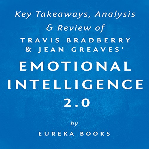 Emotional Intelligence 2.0, by Travis Bradberry and Jean Greaves: Key Takeaways, Analysis, & Review audiobook cover art
