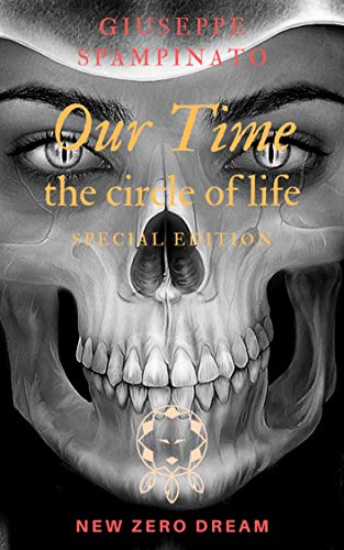 OUR TIME: The circle of life [ITA + ENG] (NEW ZERO DREAM) (Italian Edition)