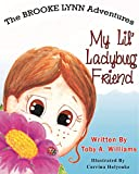 My Lil' Ladybug Friend (The BROOKE LYNN Adventures Book 1)