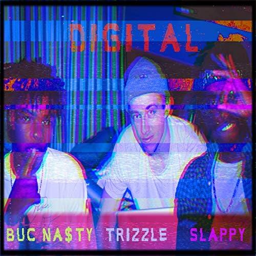 BUC NA$TY, Slappy & Trizzle