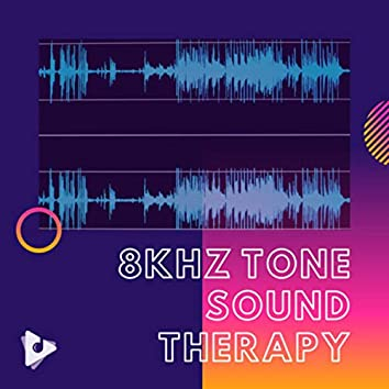 8kHz Tone Sound Therapy