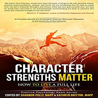 Character Strengths Matter: How to Live a Full Life audiobook cover art
