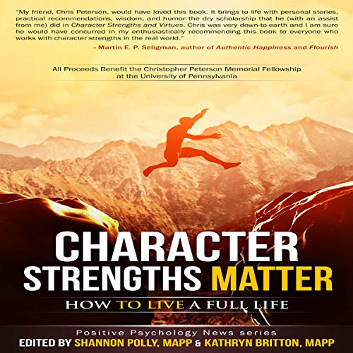 Couverture de Character Strengths Matter: How to Live a Full Life