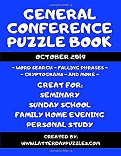 General Conference Puzzle Book: For The October 2019 General Confernce Of The Church Of Jesus Christ Of Latter-Day Saints.