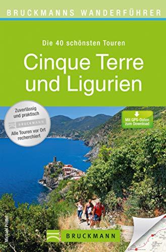 Bruckmanns Wanderführer Cinque Terre und Ligurien: Die 40 schönsten Touren zum Wandern in Oberitalien, rund um Genua, San Remo, Portofino, Chiavari und ... 100 farbigen Abbildungen auf 168 Seiten.