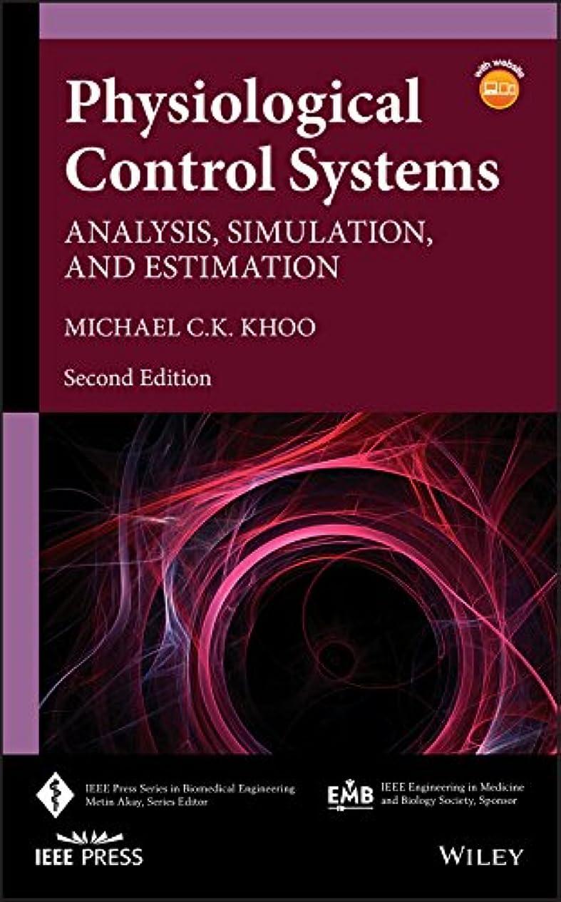 オートマトンマットレス化学Physiological Control Systems: Analysis, Simulation, and Estimation (IEEE Press Series on Biomedical Engineering) (English Edition)