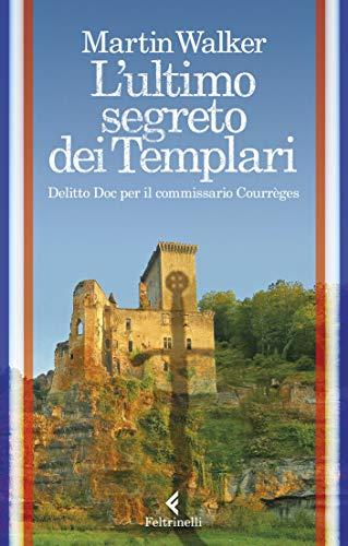 L'ultimo segreto dei Templari: Delitto Doc per il commissario Courrèges