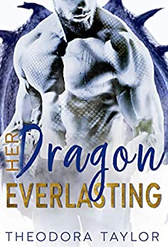 Her Dragon Everlasting (Alpha Future, Book 1): 50 Loving States, Arizona by [Theodora Taylor]
