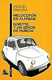 Melocotón en almíbar / Ninette y un señor de Murcia (Contemporánea)...