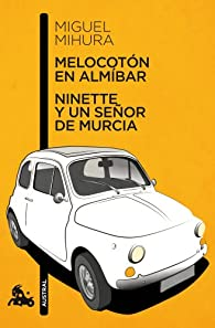 Melocotón en almíbar / Ninette y un señor de Murcia par Miguel Mihura
