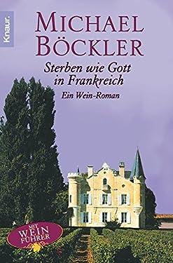 Sterben wie Gott in Frankreich: Ein Wein-Roman (Ein Fall für Hippolyt Hermanus 1)