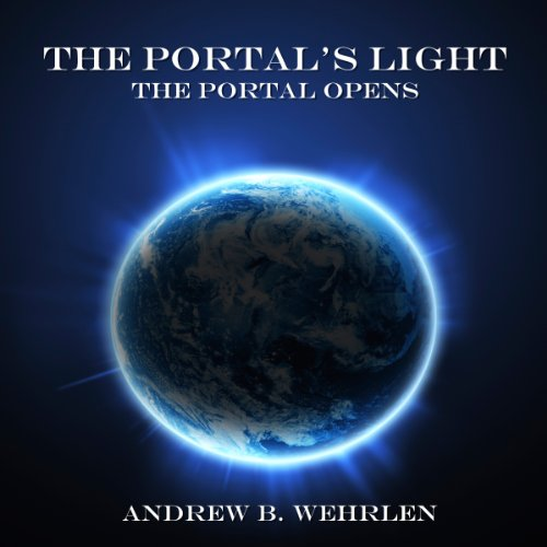 The Portal's Light: The Portal Opens, Volume 1 Titelbild