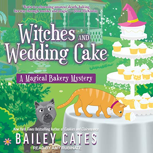 Witches and Wedding Cake Audiobook By Bailey Cates cover art
